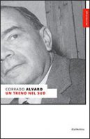 Un treno del Sud - Corrado Alvaro
