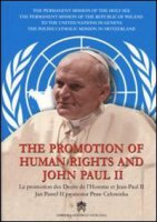The promotion of human rights and John Paul II - Aa.Vv.