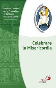 Copertina di 'Celebrare la Misericordia'