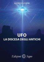 UFO. La discesa degli antichi - Alfredo Lissoni