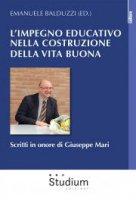 L' impegno educativo nella costruzione della vita buona - E. Balduzzi