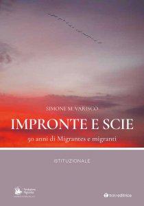 Copertina di 'Impronte e scie. 50 anni di Migrantes e migranti: Istituzionale'
