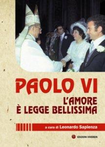 Copertina di 'Paolo VI. L'amore è legge bellissima'