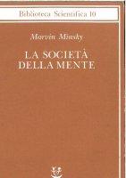La società della mente - Marvin Minsky