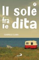 Il sole fra le dita - Gabriele Clima