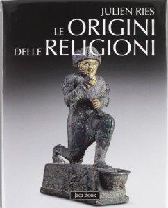 Copertina di 'Le origini delle religioni'