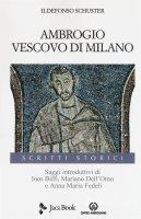 Ambrogio vescovo di Milano - Ildefonso Schuster