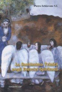 Copertina di 'La SS. Trinità negli Esercizi Spirituali di Ignazio di Loyola'