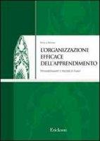 L' organizzazione efficace dell'apprendimento. Personalizzazione e metodo di studio - Mazzeo Rosario