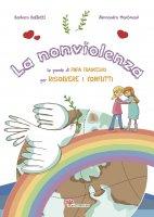 La nonviolenza - Barbara Baffetti, Alessandra Mantovani