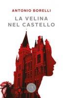 La velina nel castello - Borelli Antonio