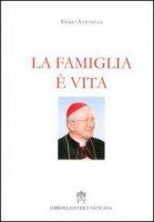 La famiglia è vita - Antonelli Ennio