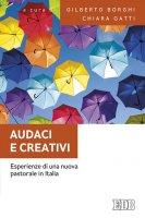 Audaci e creativi