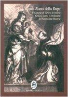 Il salterio di Gesù e Maria. Genesi, storia e rivelazioni del santissimo rosario. Testo latino a fronte - Alano della Rupe