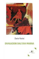 Divagazioni dall'uva marina - Varini Dario
