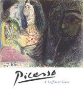 Picasso. A different gaze. Catalogo della mostra (Lugano, 18 marzo-17 giugno 2018). Ediz. a colori