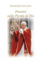 Pensieri sulla parola di Dio. In colloquio con Dio - Benedetto XVI (Joseph Ratzinger)