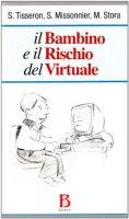Il bambino e il rischio del virtuale - S. Tisseron, S. Missonnier, M. Stora