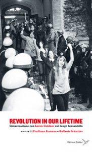 Copertina di 'Revolution in our lifetime. Conversazione con Loren Goldner sul lungo Sessantotto'