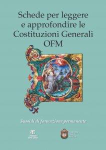 Copertina di 'Schede per leggere e approfondire le Costituzioni Generali OFM'