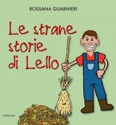 Strane storie di Lello. (Le) - Rossana Guarnieri