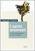 I Santi anomali - Réginald Grégoire
