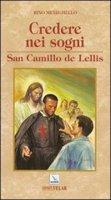 Credere nei sogni. San Camillo de Lellis - Meneghello Rino