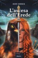 L' ascesa dell'erede - Iodice Susy