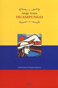 Copertina di 'Huasipungo'