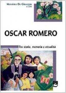 Copertina di 'Oscar Romero. Tra storia, memoria e attualità'