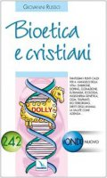 Bioetica e cristiani - Russo Giovanni
