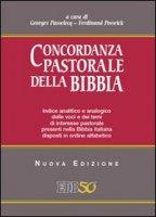 Concordanza pastorale della Bibbia. Indice analitico e analogico delle voci e dei temi di interesse pastorale presenti nella Bibbia italiana disposti alfabeticamente