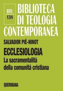 Copertina di 'Ecclesiologia. La sacramentalità della comunità cristiana'