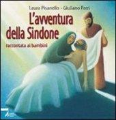 L' avventura della Sindone - Pisanello Laura, Ferri Giuliano
