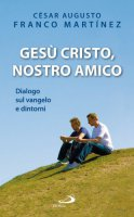 Ges� Cristo, nostro amico - C�sar Augusto Franco Mart�nez