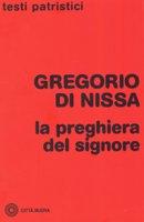 La Preghiera del Signore - Gregorio di Nissa