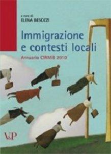 Copertina di 'Immigrazione e contesti locali. Annuario CIRMiB 2010'
