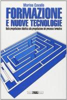 Formazione e nuove tecnologie. Dalla progettazione didattica alla progettazione del processo formativo - Cavallo Marino