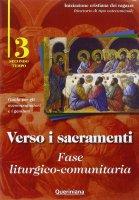 Verso i sacramenti: fase liturgico-comunitaria