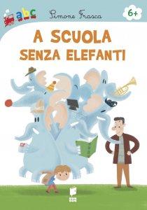 Copertina di 'A scuola senza elefanti'