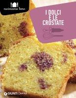 I dolci e le crostate - AA. VV.