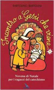 Copertina di 'Incontro a Gesù che viene. Novena di Natale per i ragazzi del catechismo'
