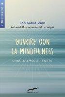 Guarire con la mindfulness - Jon  Kabat-Zinn