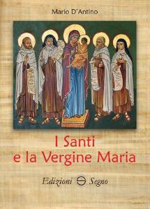 Copertina di 'I Santi e la Vergine Maria'