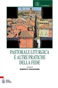 Copertina di 'Pastorale liturgica e altre pratiche della fede'