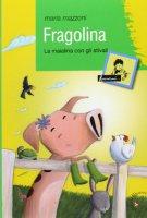 Fragolina. La maialina con gli stivali - Mazzoni Maria