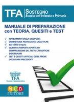 TFA sostegno infanzia e primaria. Eserciziario commentato sostegno didattico infanzia e primaria (E13A)+Manuale di sostegno didattico (T13)+Tracce svolte per la prova scritta di sostegno didattico (P1)+Comeptenze linguistiche e comprensione dei testi (T&E