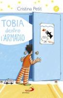 Tobia dentro l'armadio - Cristina Petit