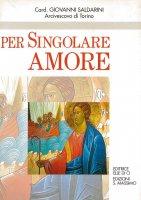 Per singolare amore - Giovanni Saldarini