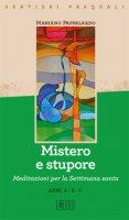 Mistero e stupore. Sentieri pasquali - Mariano Pappalardo